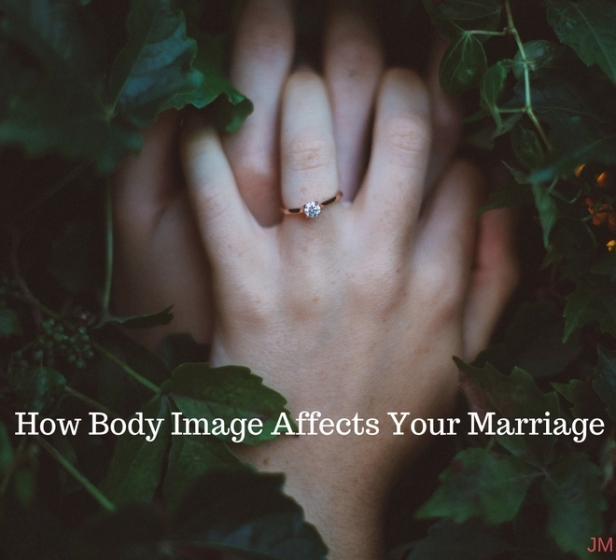 How Body Image Affects Your Marriage - Just Murrayed (1)